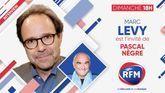 Dimanche 29 novembre: Marc Lévy est l'invité de Pascal Nègre