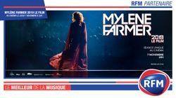 RFM partenaire de Mylène Farmer 2019 Le Film !