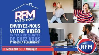 RFM Live @ Home : envoyez nous vos vidéos en train de chanter chez vous !