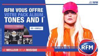 RFM vous offre votre pack album Tones and I!