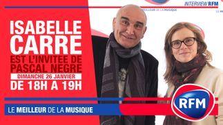 Dimanche 26 janvier: Isabelle Carré est l'invitée de Pascal Nègre